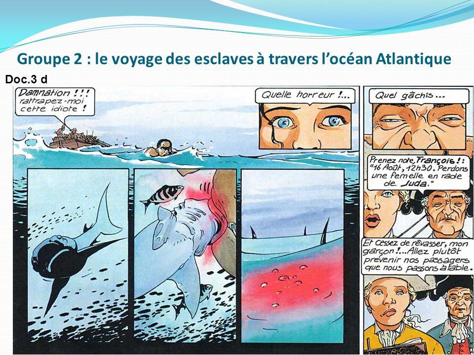 Groupe 2 : le voyage des esclaves à travers l'océan Atlantique Doc.3 d