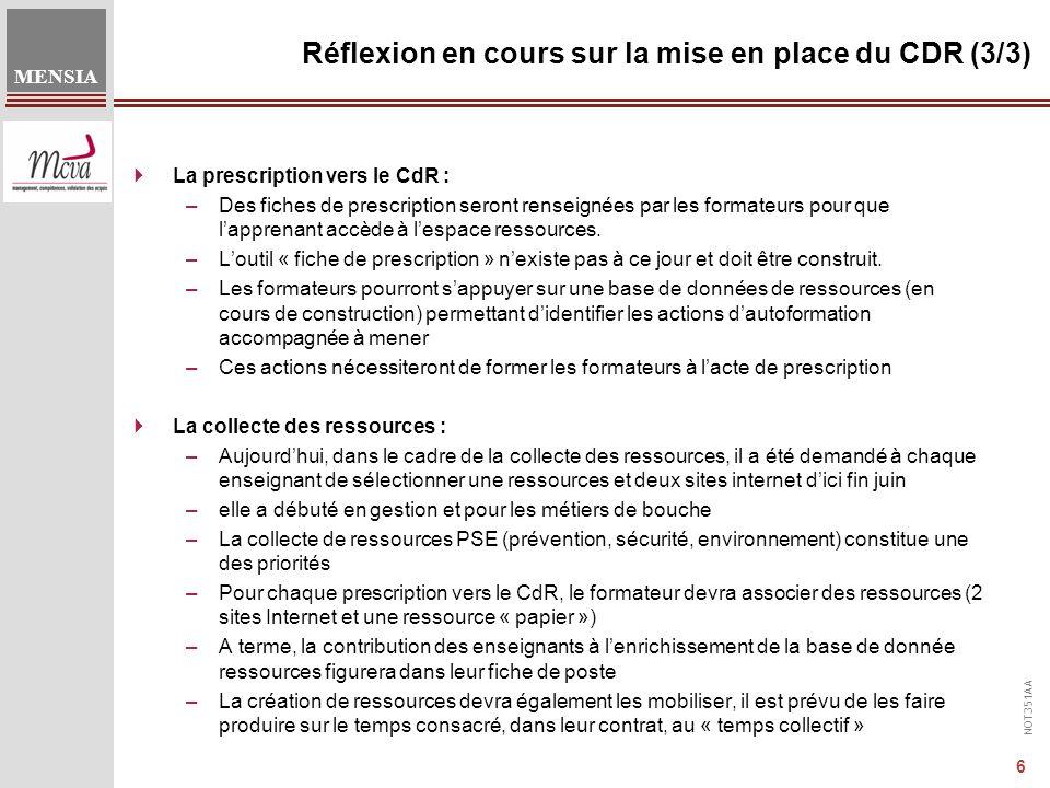 NOT351AA MENSIA 6  La prescription vers le CdR : –Des fiches de prescription seront renseignées par les formateurs pour que l'apprenant accède à l'espace ressources.