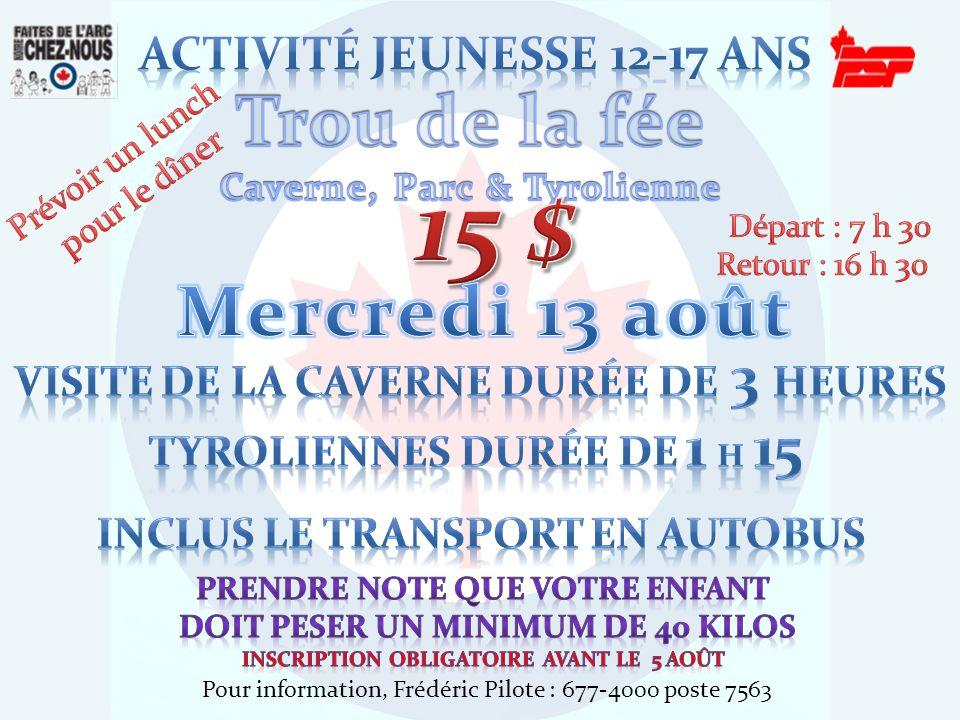 Pour information, Frédéric Pilote : 677-4000 poste 7563