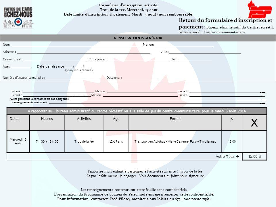 Formulaire d'inscription activité Trou de la fée, Mercredi, 13 août Date limite d'inscription & paiement Mardi, 5 août (non remboursable) Retour du fo