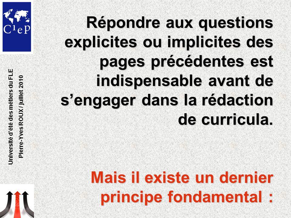 Répondre aux questions explicites ou implicites des pages précédentes est indispensable avant de s'engager dans la rédaction de curricula. Mais il exi