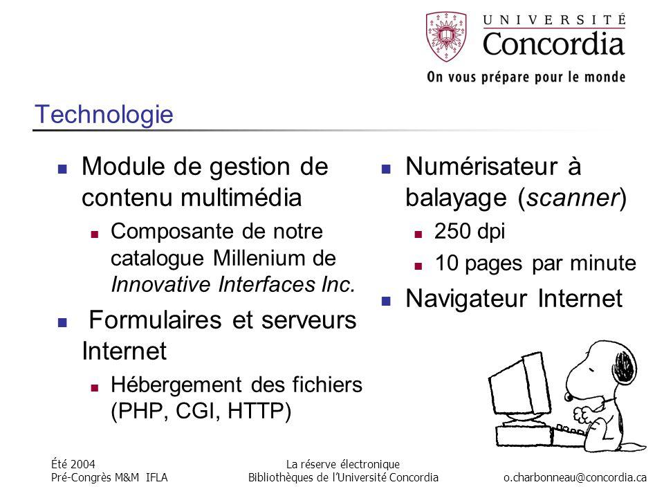 Été 2004 Pré-Congrès M&M IFLA o.charbonneau@concordia.ca La réserve électronique Bibliothèques de l'Université Concordia Technologie Module de gestion de contenu multimédia Composante de notre catalogue Millenium de Innovative Interfaces Inc.