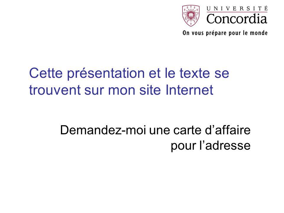 Cette présentation et le texte se trouvent sur mon site Internet Demandez-moi une carte d'affaire pour l'adresse