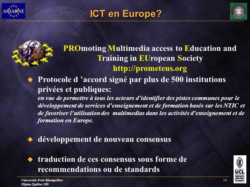 Université d'été-Montpellier 28juin-2juillet 199 18 ICT en Europe? PROmoting Multimedia access to Education and Training in EUropean Society http://pr