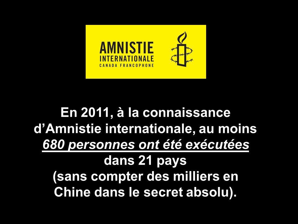 En 2011, à la connaissance d'Amnistie internationale, au moins 680 personnes ont été exécutées dans 21 pays (sans compter des milliers en Chine dans le secret absolu).