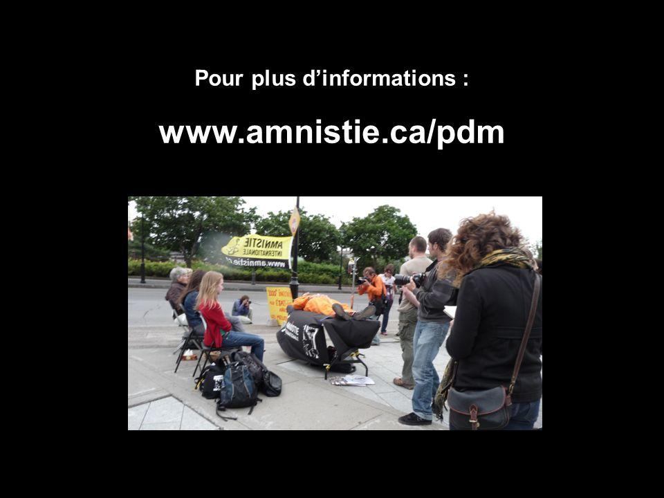 Pour plus d'informations : www.amnistie.ca/pdm