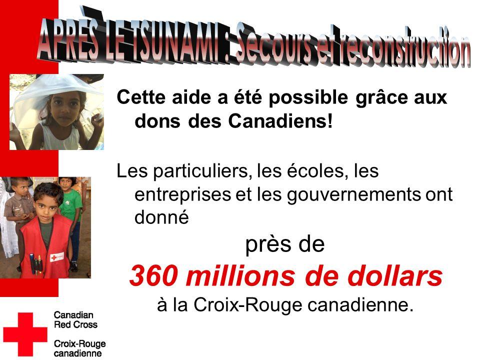 Cette aide a été possible grâce aux dons des Canadiens! Les particuliers, les écoles, les entreprises et les gouvernements ont donné près de 360 milli