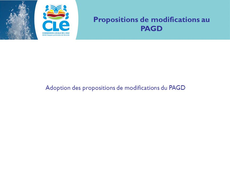 Adoption des propositions de modifications du PAGD