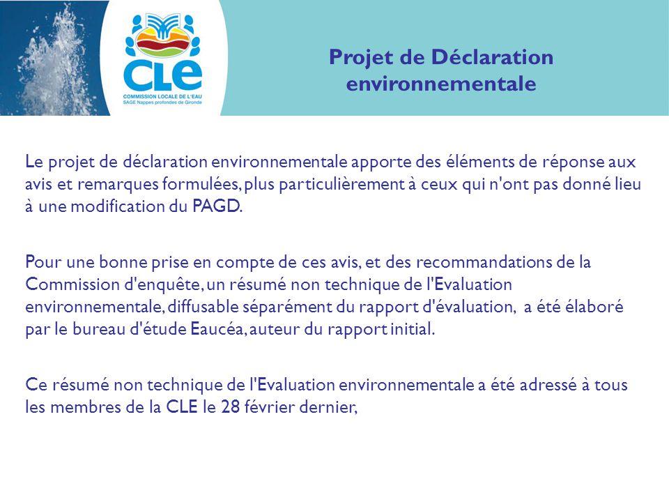 Projet de Déclaration environnementale Le projet de déclaration environnementale apporte des éléments de réponse aux avis et remarques formulées, plus particulièrement à ceux qui n ont pas donné lieu à une modification du PAGD.