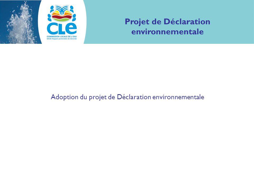 Projet de Déclaration environnementale Adoption du projet de Déclaration environnementale