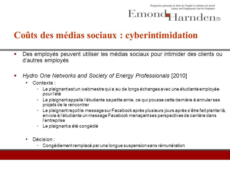 Coûts des médias sociaux : cyberintimidation  Des employés peuvent utiliser les médias sociaux pour intimider des clients ou d'autres employés  Hydr