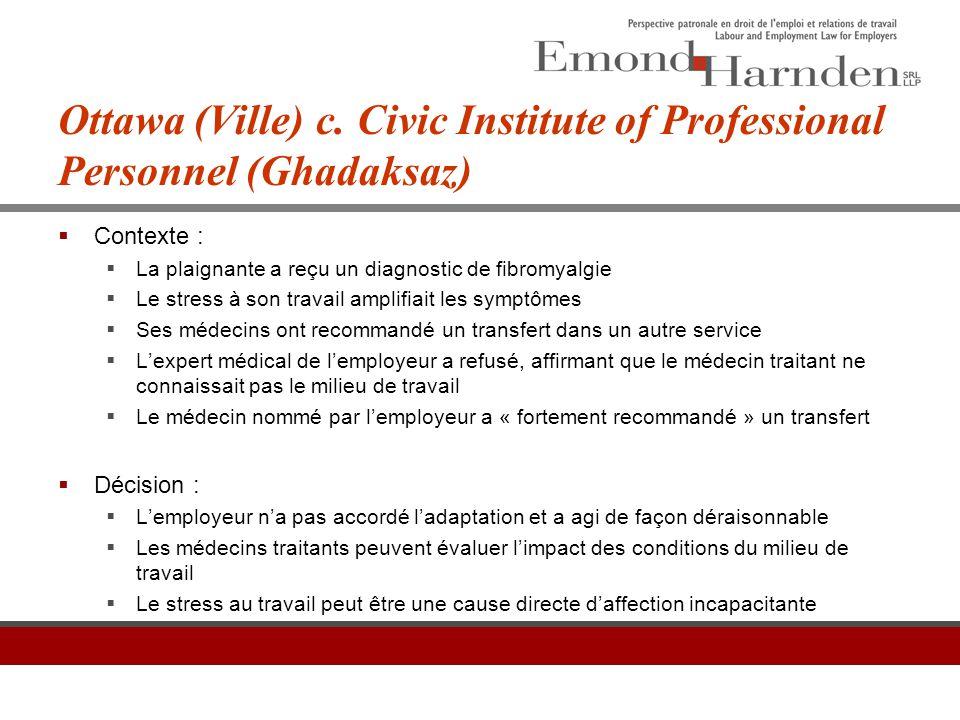 Ottawa (Ville) c. Civic Institute of Professional Personnel (Ghadaksaz)  Contexte :  La plaignante a reçu un diagnostic de fibromyalgie  Le stress