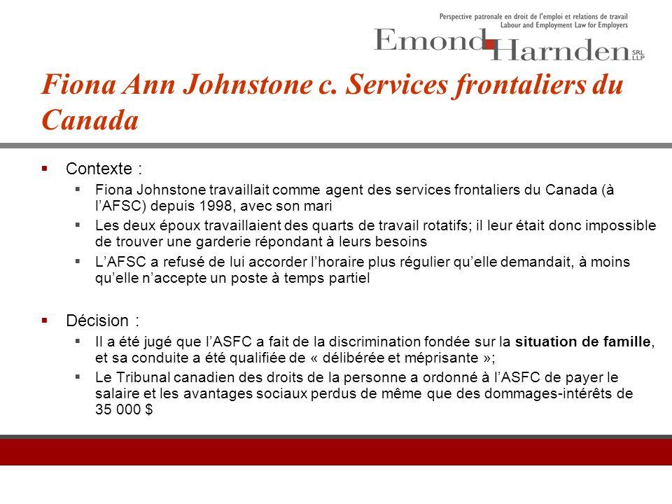 Fiona Ann Johnstone c. Services frontaliers du Canada  Contexte :  Fiona Johnstone travaillait comme agent des services frontaliers du Canada (à l'A