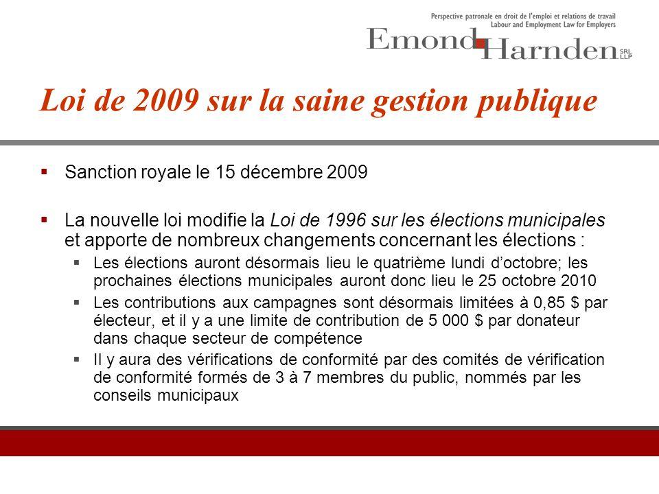Loi de 2009 sur la saine gestion publique  Sanction royale le 15 décembre 2009  La nouvelle loi modifie la Loi de 1996 sur les élections municipales
