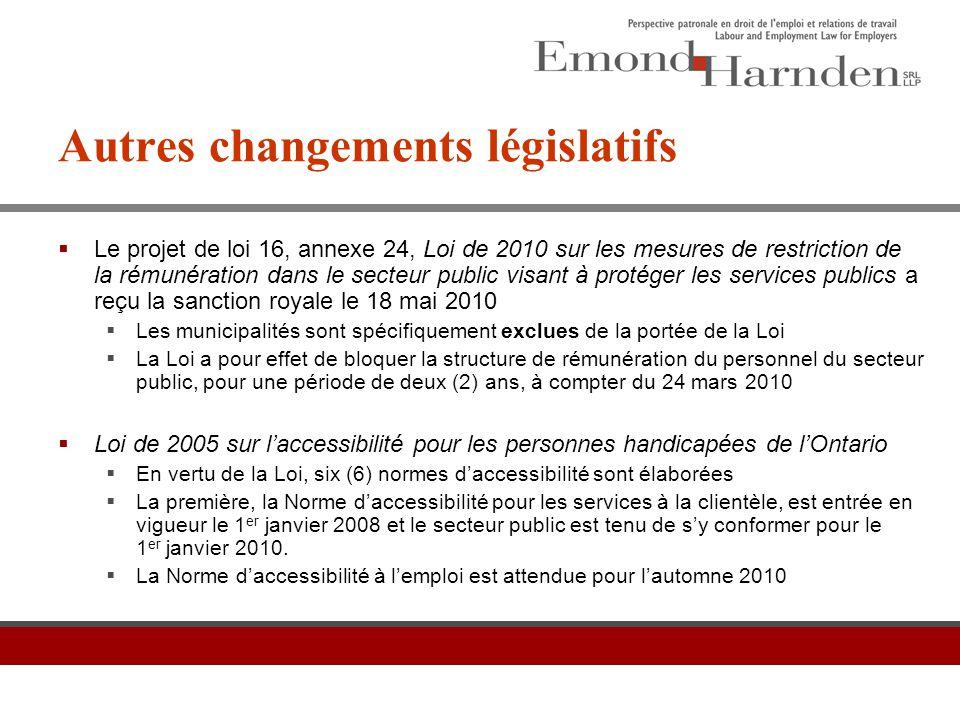 Autres changements législatifs  Le projet de loi 16, annexe 24, Loi de 2010 sur les mesures de restriction de la rémunération dans le secteur public