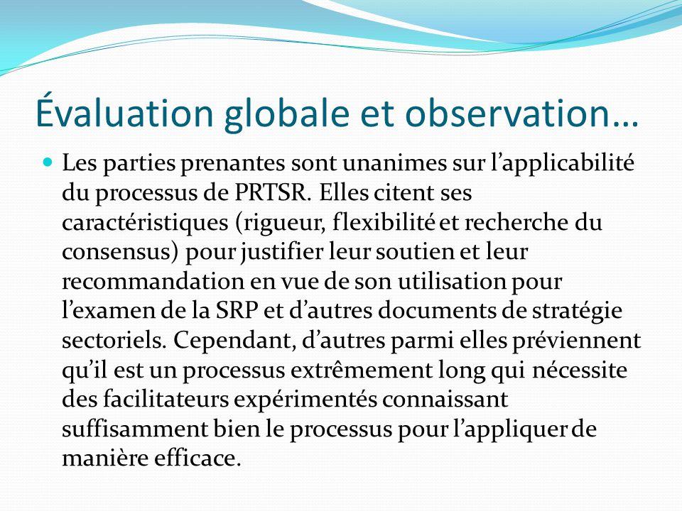 Évaluation globale et observation… Les parties prenantes sont unanimes sur l'applicabilité du processus de PRTSR. Elles citent ses caractéristiques (r