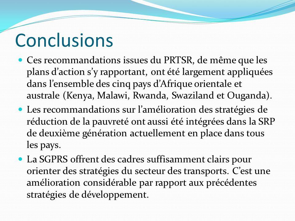 Conclusions Ces recommandations issues du PRTSR, de même que les plans d'action s'y rapportant, ont été largement appliquées dans l'ensemble des cinq