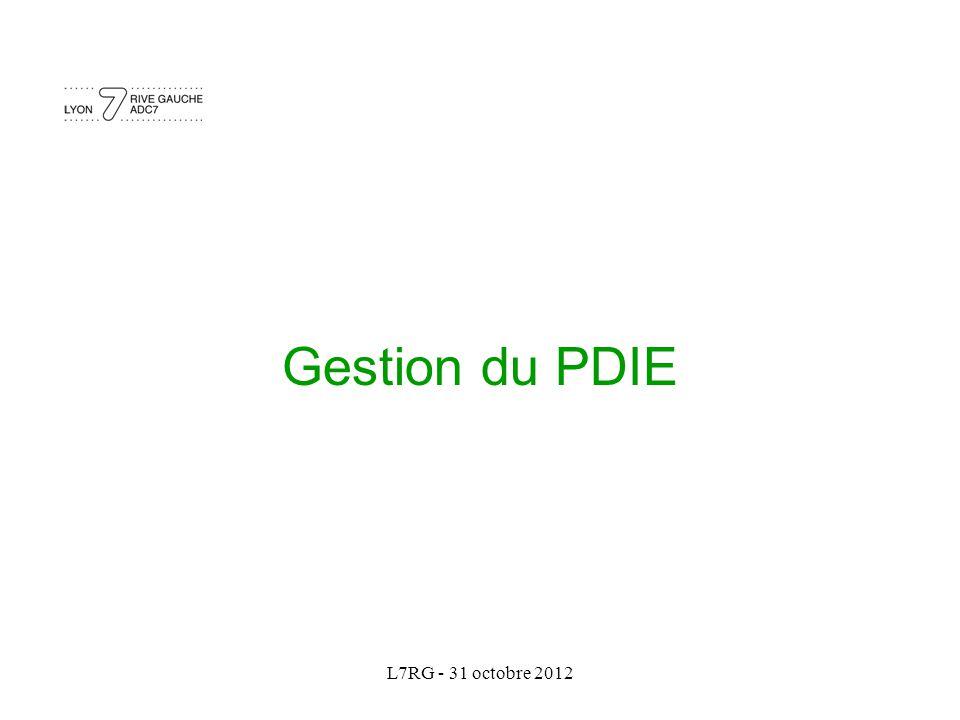 L7RG - 31 octobre 2012 Gestion du PDIE