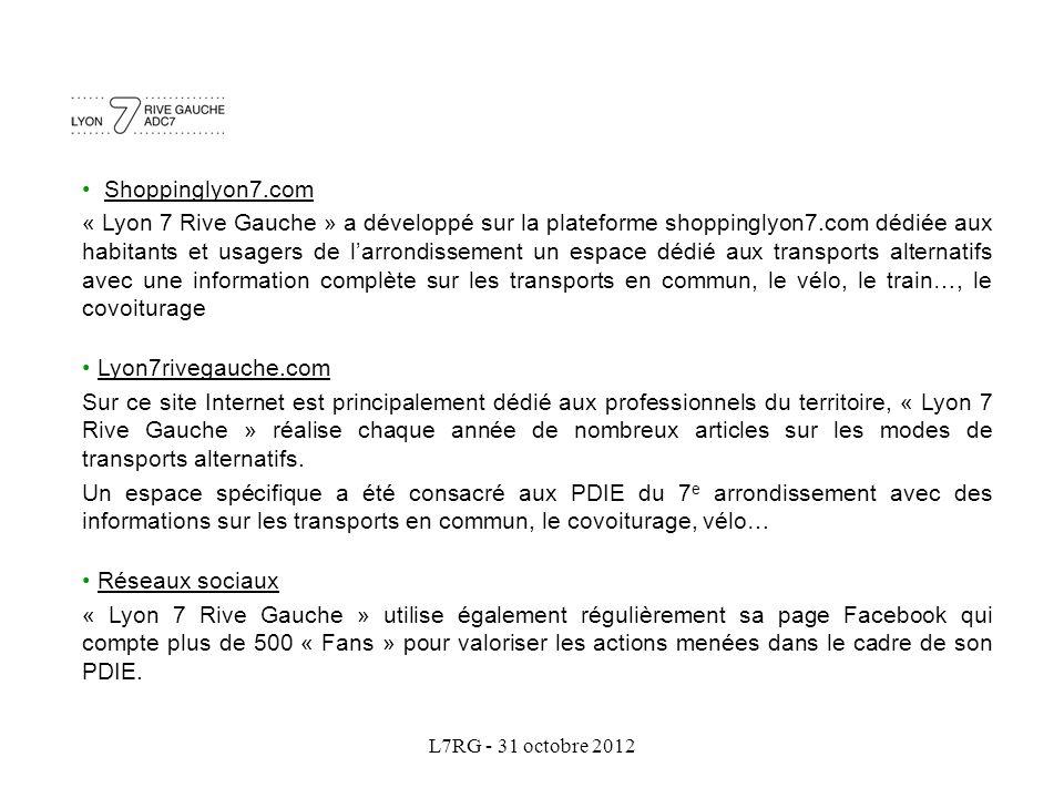 L7RG - 31 octobre 2012 Shoppinglyon7.com « Lyon 7 Rive Gauche » a développé sur la plateforme shoppinglyon7.com dédiée aux habitants et usagers de l'a