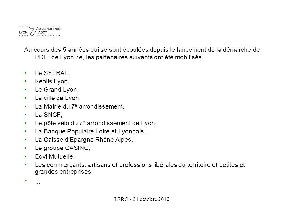 L7RG - 31 octobre 2012 Au cours des 5 années qui se sont écoulées depuis le lancement de la démarche de PDIE de Lyon 7e, les partenaires suivants ont