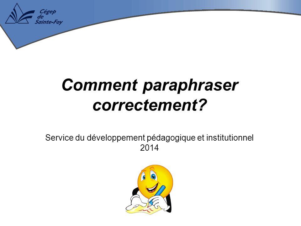 Comment paraphraser correctement? Service du développement pédagogique et institutionnel 2014