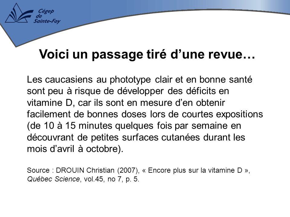 Voici un passage tiré d'une revue… Les caucasiens au phototype clair et en bonne santé sont peu à risque de développer des déficits en vitamine D, car