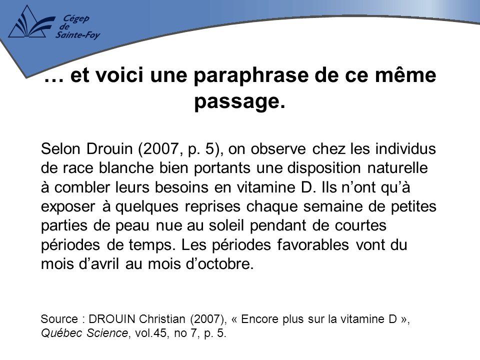 … et voici une paraphrase de ce même passage. Selon Drouin (2007, p. 5), on observe chez les individus de race blanche bien portants une disposition n
