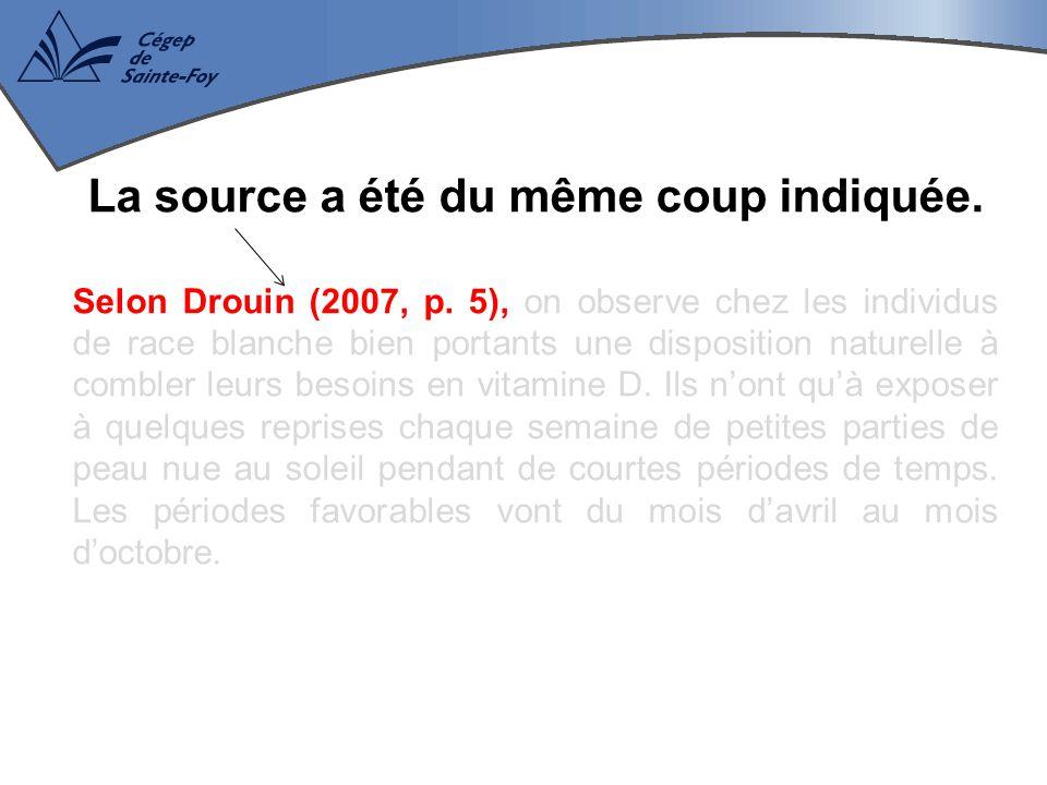 La source a été du même coup indiquée. Selon Drouin (2007, p. 5), on observe chez les individus de race blanche bien portants une disposition naturell