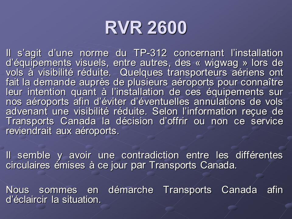 RVR 2600 Il s'agit d'une norme du TP-312 concernant l'installation d'équipements visuels, entre autres, des « wigwag » lors de vols à visibilité réduite.