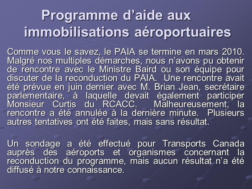Programme d'aide aux immobilisations aéroportuaires Comme vous le savez, le PAIA se termine en mars 2010.