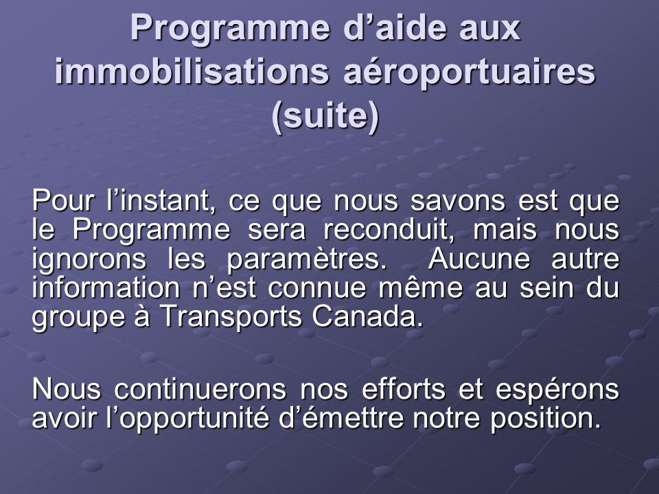 Programme d'aide aux immobilisations aéroportuaires (suite) Pour l'instant, ce que nous savons est que le Programme sera reconduit, mais nous ignorons les paramètres.