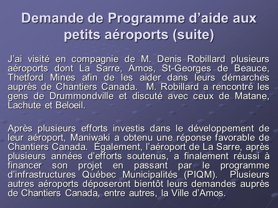 Demande de Programme d'aide aux petits aéroports (suite) J'ai visité en compagnie de M.