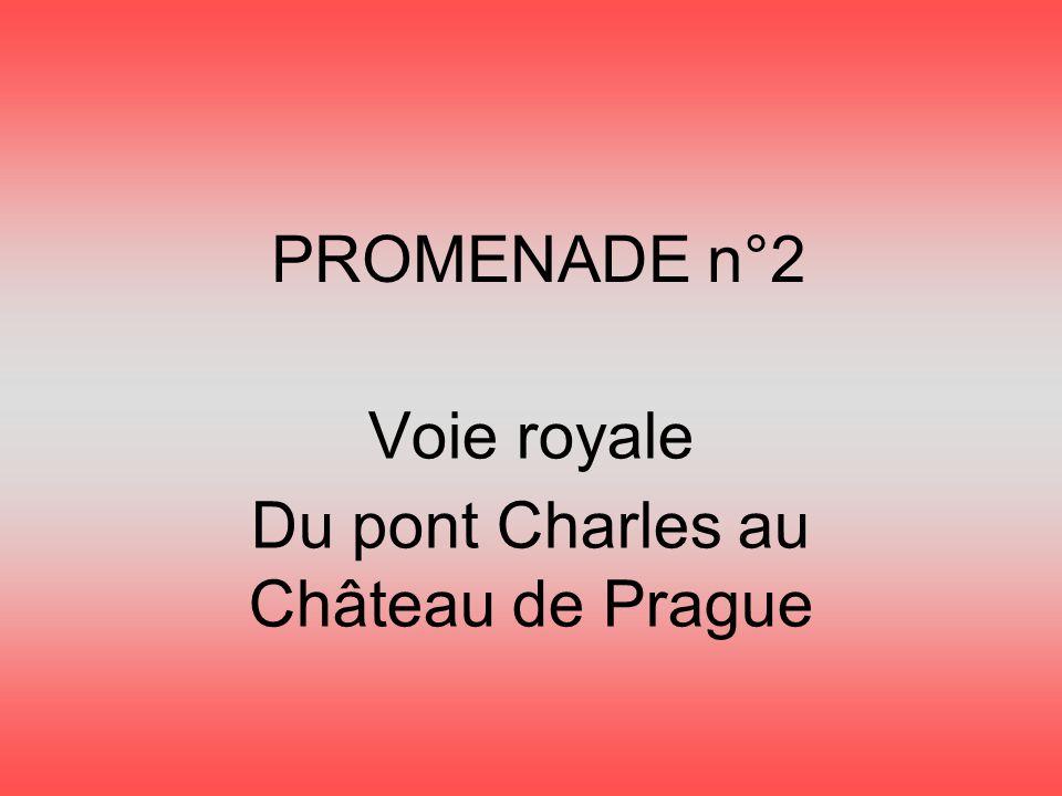 PROMENADE n ° 2 Voie royale Du pont Charles au Château de Prague