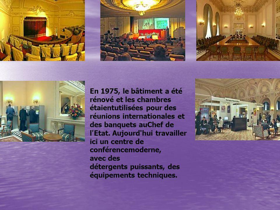 En 1975, le bâtiment a été rénové et les chambres étaientutilisées pour des réunions internationales et des banquets auChef de l'Etat. Aujourd'hui tra