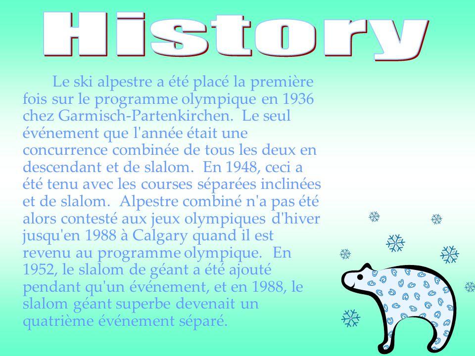 Le ski alpestre a été placé la première fois sur le programme olympique en 1936 chez Garmisch-Partenkirchen. Le seul événement que l'année était une c