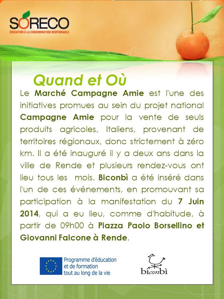 Quand et Où Le Marché Campagne Amie est l une des initiatives promues au sein du projet national Campagne Amie pour la vente de seuls produits agricoles, Italiens, provenant de territoires régionaux, donc strictement à zéro km.