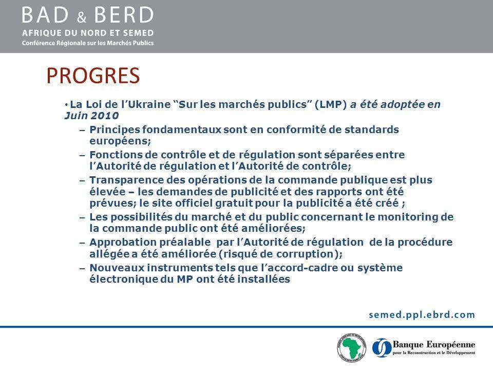 """PROGRES La Loi de l'Ukraine """"Sur les marchés publics"""" (LMP) a été adoptée en Juin 2010 – Principes fondamentaux sont en conformité de standards europé"""