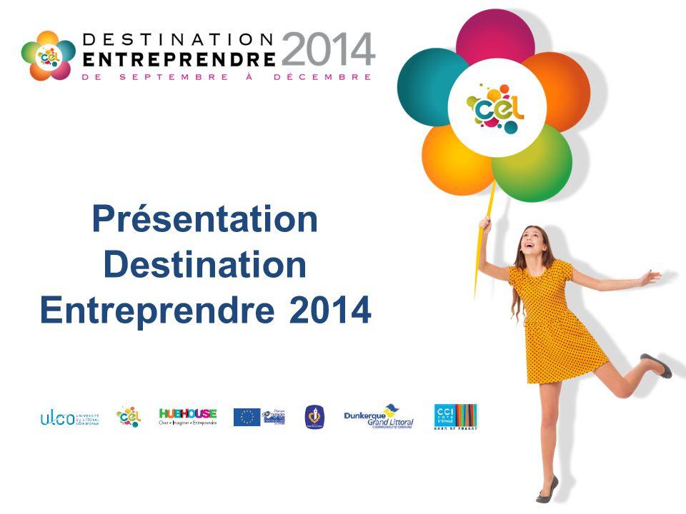 Présentation Destination Entreprendre 2014