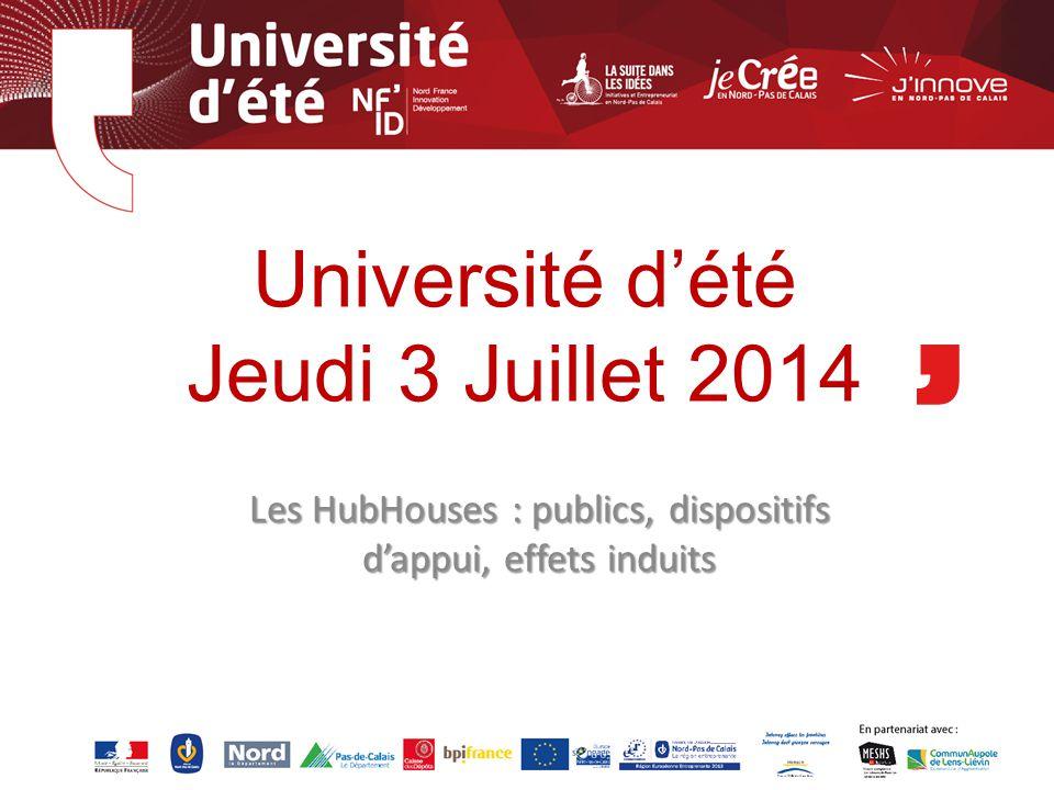 Université d'été Jeudi 3 Juillet 2014 Les HubHouses : publics, dispositifs d'appui, effets induits