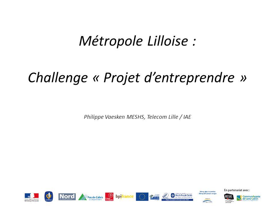 Objet : Compétition pédagogique avec pour thème la création d'une entreprise à partir d'un produit innovant Objectif : Sensibiliser les étudiants à la création d'entreprise en jouant sur la complémentarité des parcours : – Environ 200 étudiants – 40 équipes de 4 à 5 participants – Des profils différents (50% ingénieurs, 50% managers : ingénieurs Télécom managers IAE (M2MPP, M2 EMI M1M2S) M2 VS2I (Veille) Option entrepreneuriat Mines Douai Durée : 7 jours Métropole Lilloise : Challenge « Projet d'entreprendre »