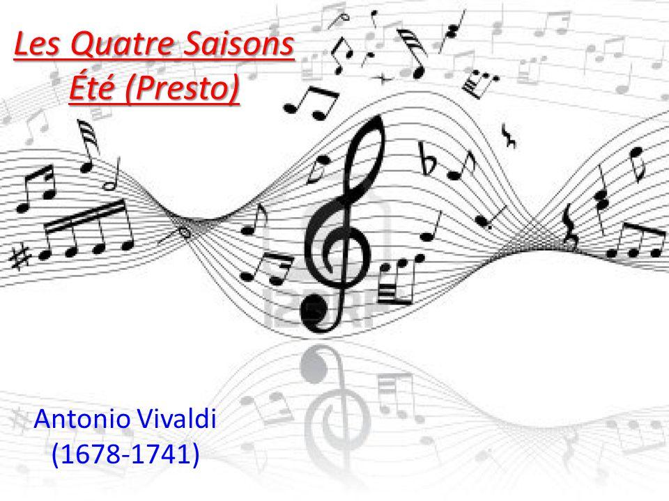 Les Quatre Saisons Été (Presto) Antonio Vivaldi (1678-1741)