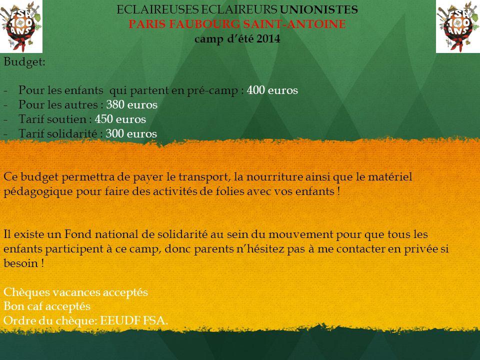 Budget: -Pour les enfants qui partent en pré-camp : 400 euros -Pour les autres : 380 euros -Tarif soutien : 450 euros -Tarif solidarité : 300 euros Ce