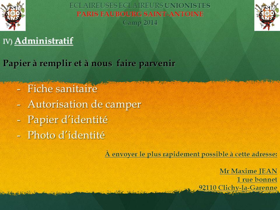 ECLAIREUSES ECLAIREURS UNIONISTES PARIS FAUBOURG SAINT-ANTOINE Camp 2014 IV) Administratif Papier à remplir et à nous faire parvenir Papier à remplir