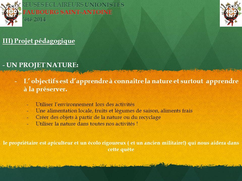 ECLAIREUSES ECLAIREURS UNIONISTES PARIS FAUBOURG SAINT-ANTOINE camp d'été 2014 - III) Projet pédagogique - UN PROJET NATURE: - L' objectifs est d'appr