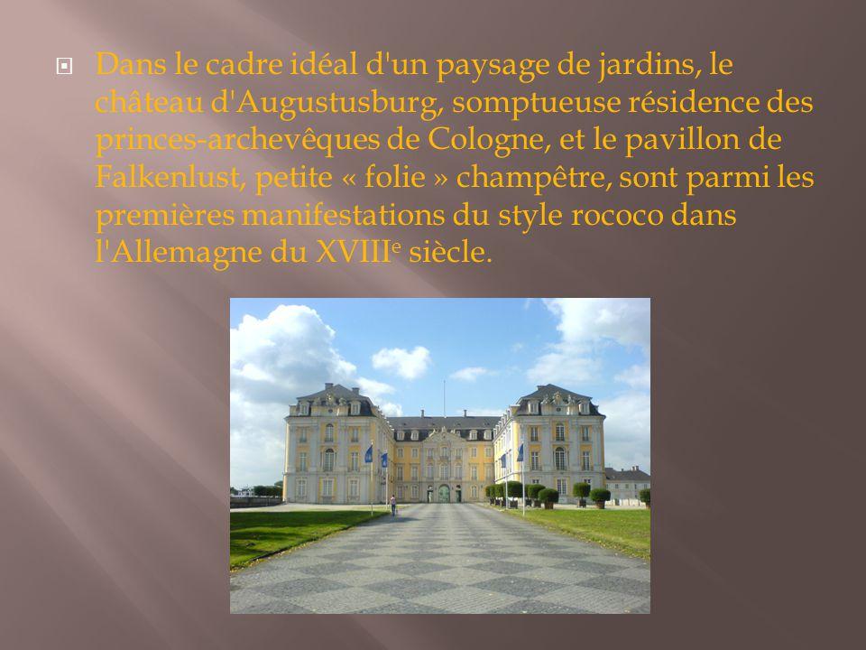  Dans le cadre idéal d'un paysage de jardins, le château d'Augustusburg, somptueuse résidence des princes-archevêques de Cologne, et le pavillon de F