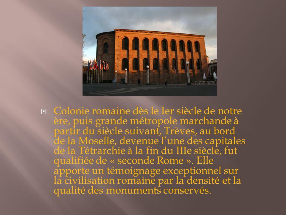  Colonie romaine dès le Ier siècle de notre ère, puis grande métropole marchande à partir du siècle suivant, Trèves, au bord de la Moselle, devenue l'une des capitales de la Tétrarchie à la fin du IIIe siècle, fut qualifiée de « seconde Rome ».