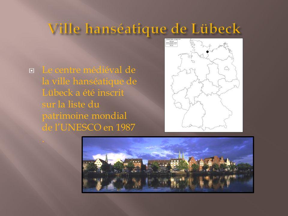  Le centre médiéval de la ville hanséatique de Lübeck a été inscrit sur la liste du patrimoine mondial de l'UNESCO en 1987.