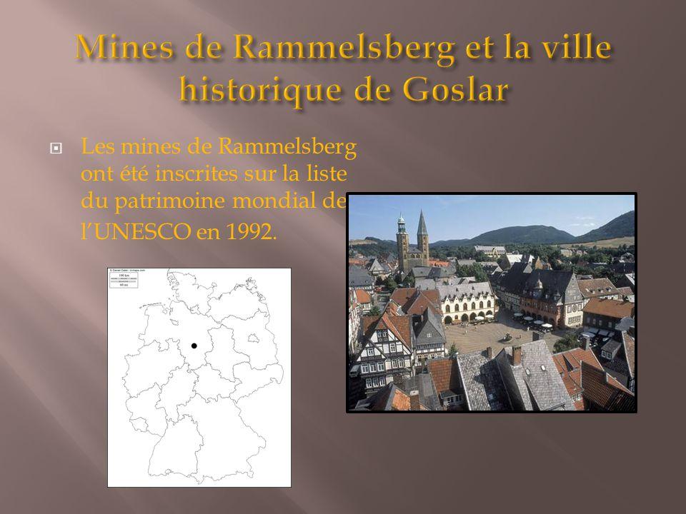 Les mines de Rammelsberg ont été inscrites sur la liste du patrimoine mondial de l'UNESCO en 1992.