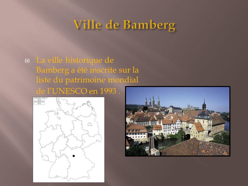  La ville historique de Bamberg a été inscrite sur la liste du patrimoine mondial de l'UNESCO en 1993.
