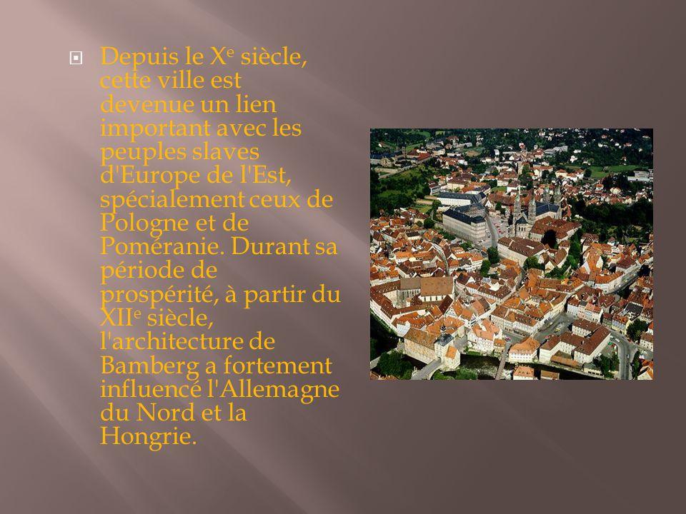  Depuis le X e siècle, cette ville est devenue un lien important avec les peuples slaves d'Europe de l'Est, spécialement ceux de Pologne et de Poméra